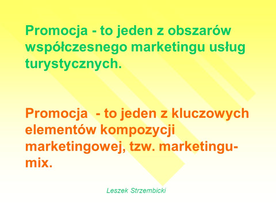 Promocja - to jeden z obszarów współczesnego marketingu usług turystycznych.