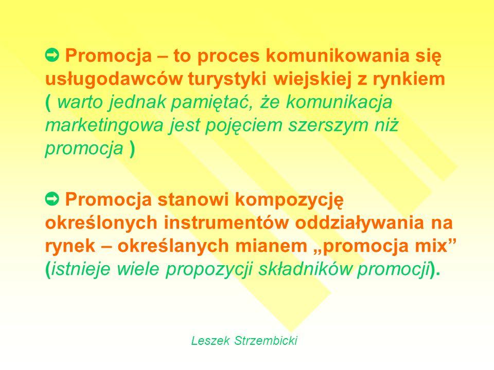 ➲ Promocja – to proces komunikowania się usługodawców turystyki wiejskiej z rynkiem ( warto jednak pamiętać, że komunikacja marketingowa jest pojęciem szerszym niż promocja )