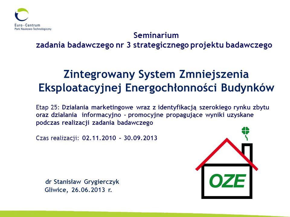 Seminarium zadania badawczego nr 3 strategicznego projektu badawczego. Zintegrowany System Zmniejszenia Eksploatacyjnej Energochłonności Budynków.