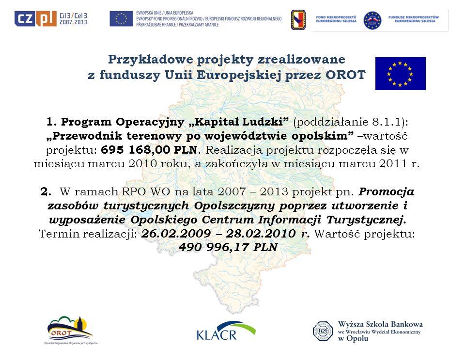 Przykładowe projekty zrealizowane z funduszy Unii Europejskiej przez OROT 1.