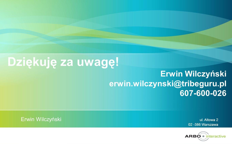 Dziękuję za uwagę! Erwin Wilczyński erwin.wilczynski@tribeguru.pl