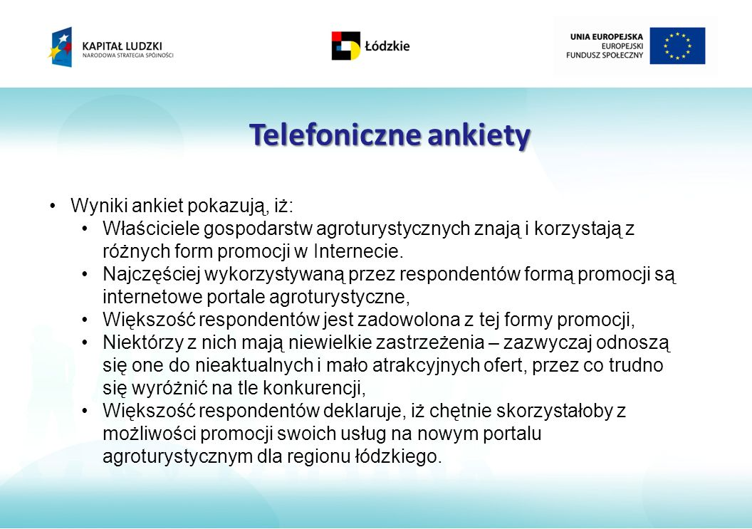 Telefoniczne ankiety Wyniki ankiet pokazują, iż: