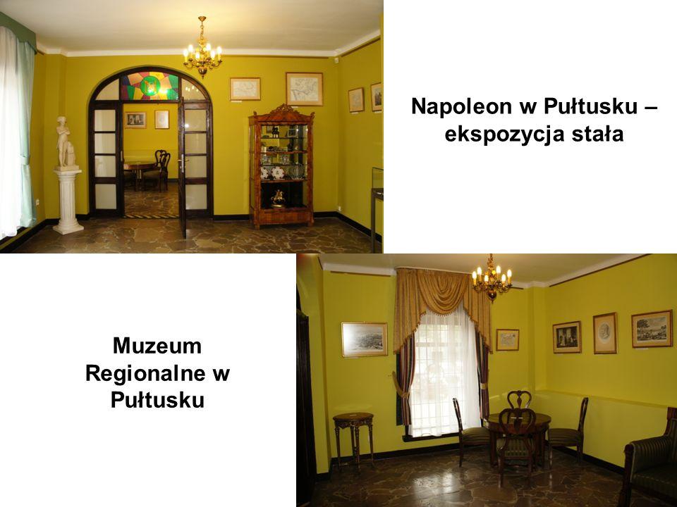 Napoleon w Pułtusku – ekspozycja stała Muzeum Regionalne w Pułtusku