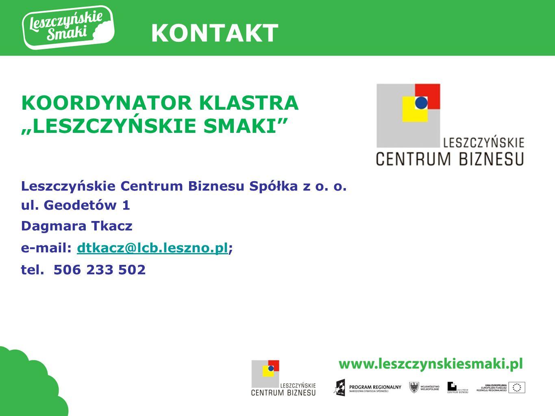 """Tytuł prezentacji KONTAKT KOORDYNATOR KLASTRA """"LESZCZYŃSKIE SMAKI"""