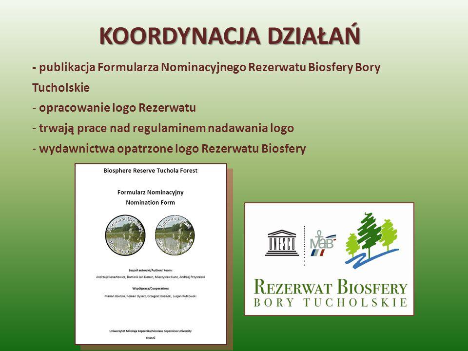 KOORDYNACJA DZIAŁAŃ - publikacja Formularza Nominacyjnego Rezerwatu Biosfery Bory Tucholskie. opracowanie logo Rezerwatu.