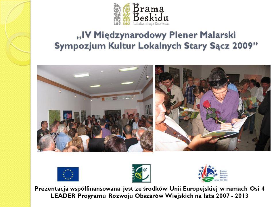 """""""IV Międzynarodowy Plener Malarski Sympozjum Kultur Lokalnych Stary Sącz 2009"""