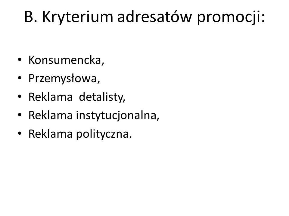 B. Kryterium adresatów promocji: