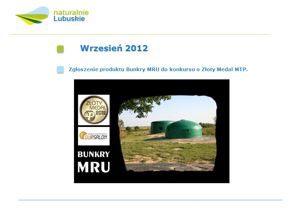 Wrzesień 2012 Zgłoszenie produktu Bunkry MRU do konkursu o Złoty Medal MTP.
