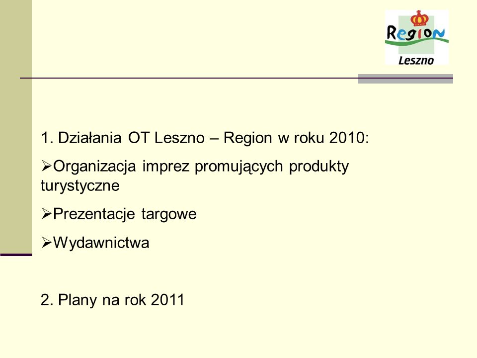 1. Działania OT Leszno – Region w roku 2010:
