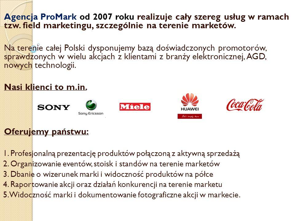 Agencja ProMark od 2007 roku realizuje cały szereg usług w ramach tzw