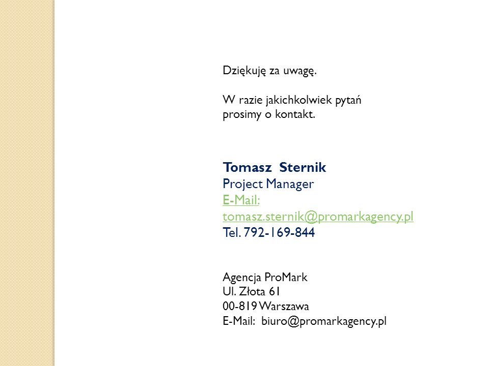 E-Mail: tomasz.sternik@promarkagency.pl Tel. 792-169-844