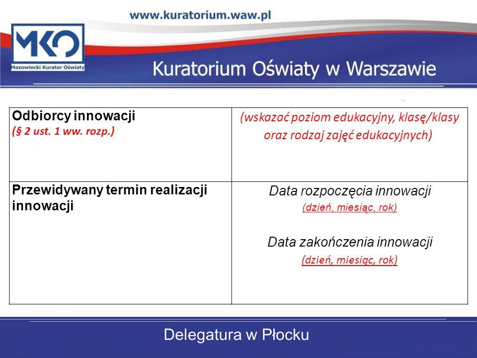 Przewidywany termin realizacji innowacji Data rozpoczęcia innowacji
