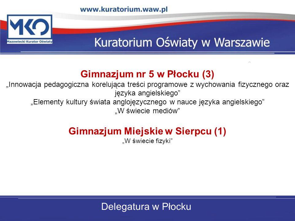 Gimnazjum nr 5 w Płocku (3) Gimnazjum Miejskie w Sierpcu (1)