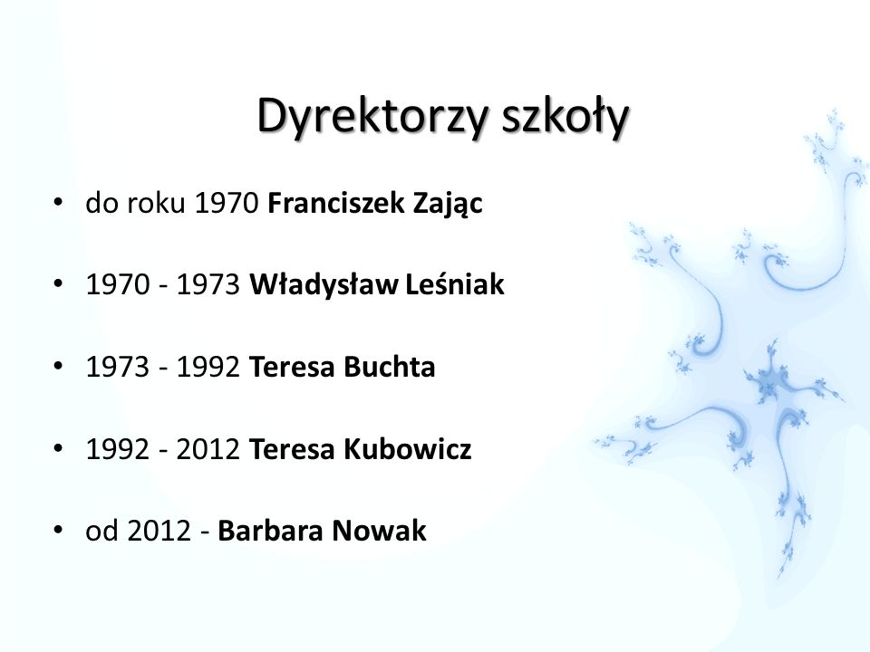 Dyrektorzy szkoły do roku 1970 Franciszek Zając