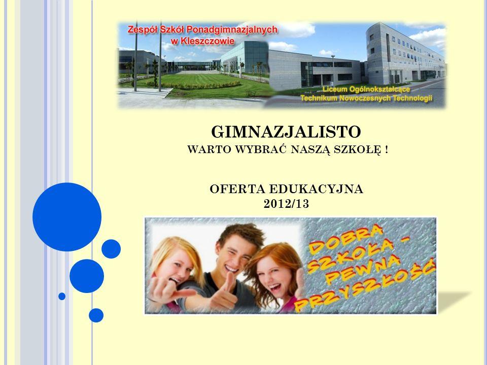 GIMNAZJALISTO WARTO WYBRAĆ NASZĄ SZKOŁĘ ! OFERTA EDUKACYJNA 2012/13