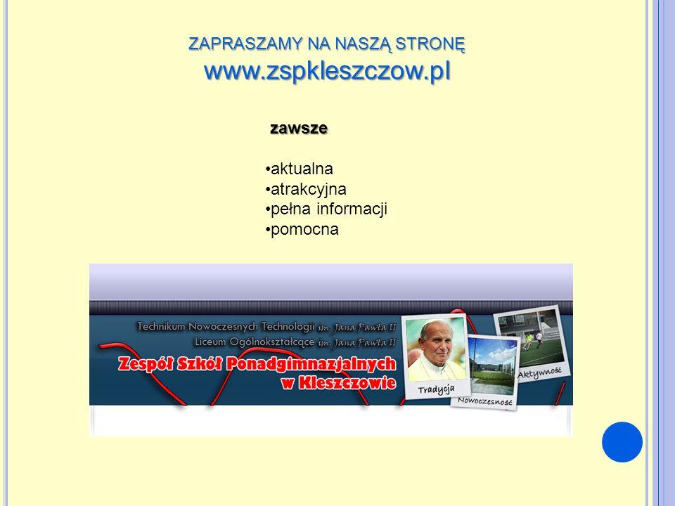 ZAPRASZAMY NA NASZĄ STRONĘ www.zspkleszczow.pl