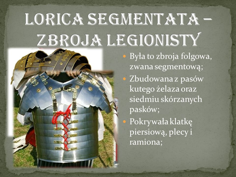 Lorica segmentata – zbroja legionisty
