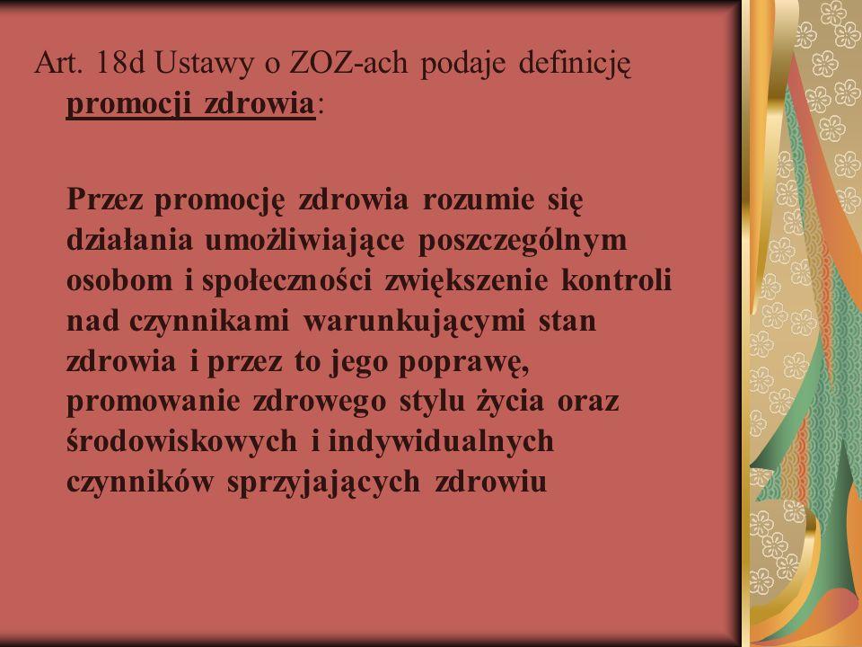 Art. 18d Ustawy o ZOZ-ach podaje definicję promocji zdrowia: