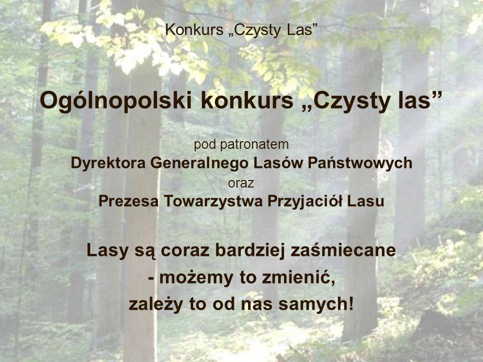 """Ogólnopolski konkurs """"Czysty las Lasy są coraz bardziej zaśmiecane"""