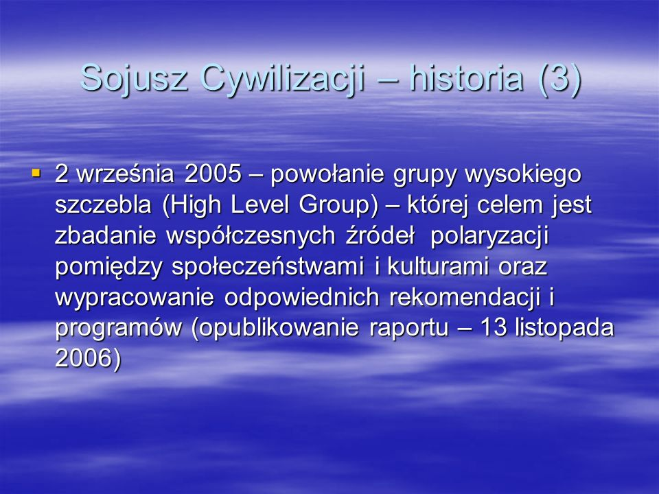 Sojusz Cywilizacji – historia (3)