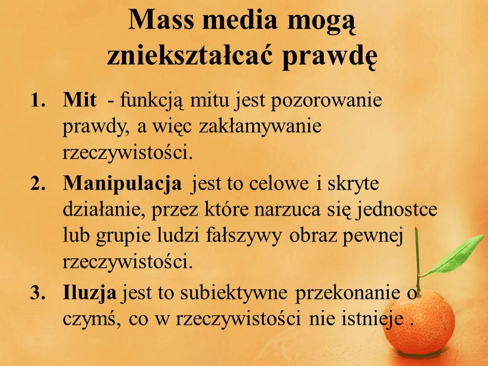 Mass media mogą zniekształcać prawdę