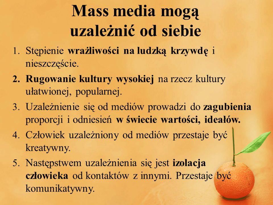 Mass media mogą uzależnić od siebie
