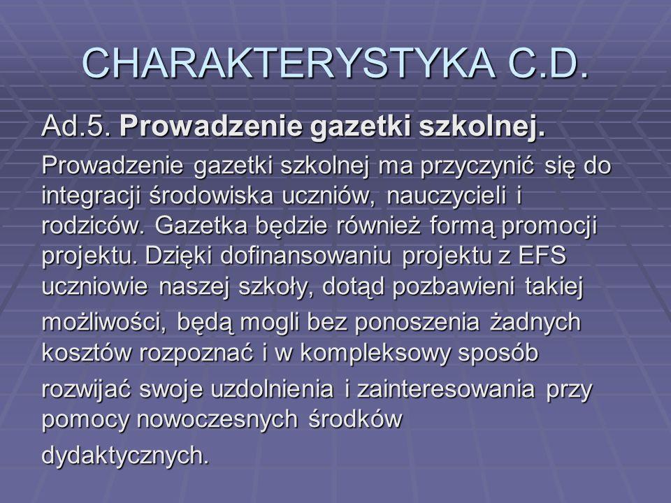 CHARAKTERYSTYKA C.D. Ad.5. Prowadzenie gazetki szkolnej.