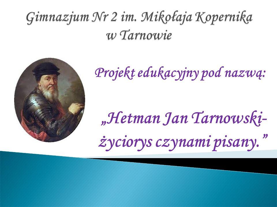 """""""Hetman Jan Tarnowski- życiorys czynami pisany."""