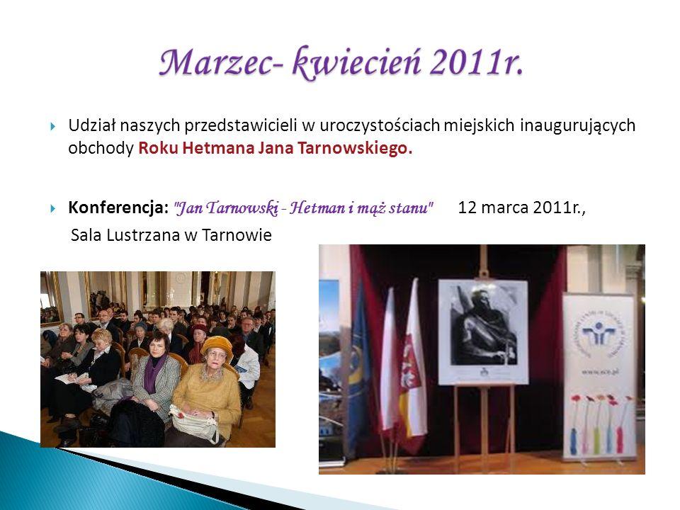 Udział naszych przedstawicieli w uroczystościach miejskich inaugurujących obchody Roku Hetmana Jana Tarnowskiego.