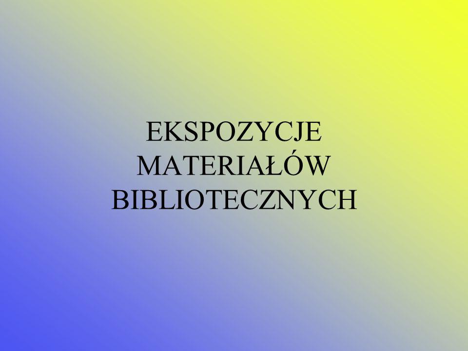 EKSPOZYCJE MATERIAŁÓW BIBLIOTECZNYCH