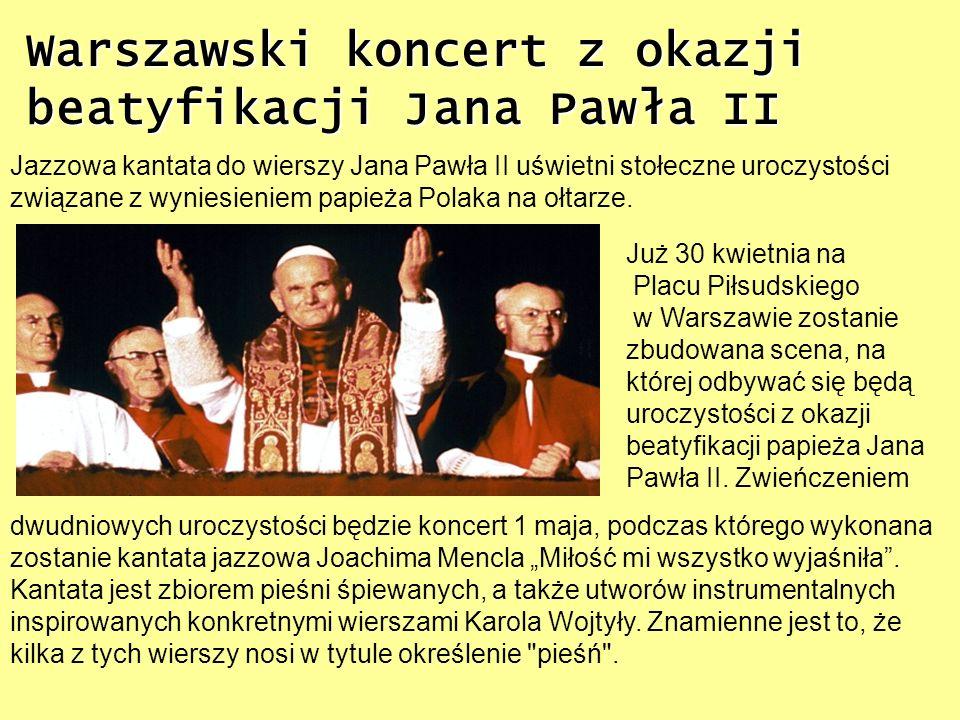 Warszawski koncert z okazji beatyfikacji Jana Pawła II
