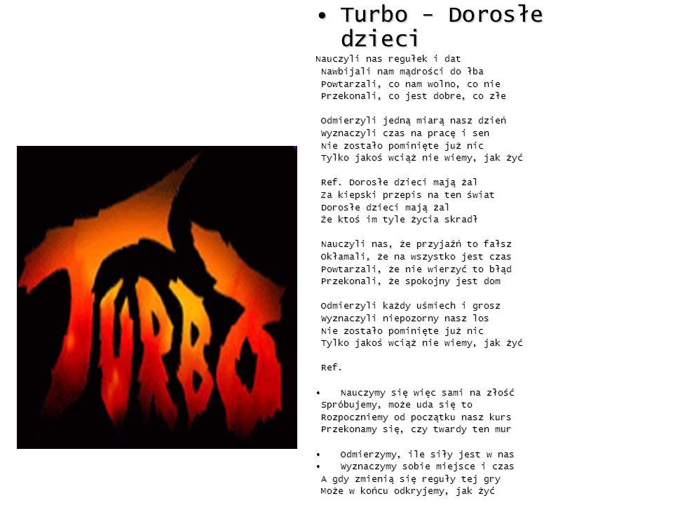 Turbo - Dorosłe dzieci Nauczyli nas regułek i dat