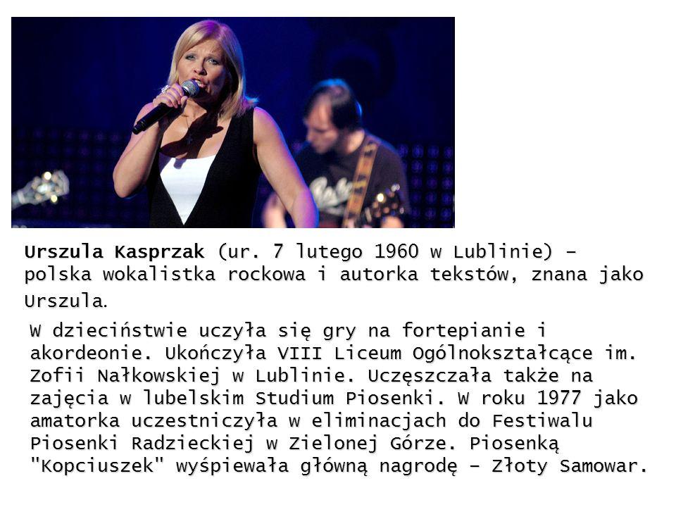 Urszula Kasprzak (ur. 7 lutego 1960 w Lublinie) – polska wokalistka rockowa i autorka tekstów, znana jako Urszula.