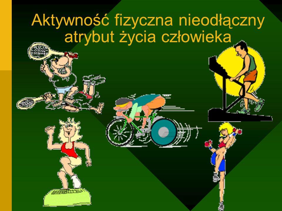 Aktywność fizyczna nieodłączny atrybut życia człowieka