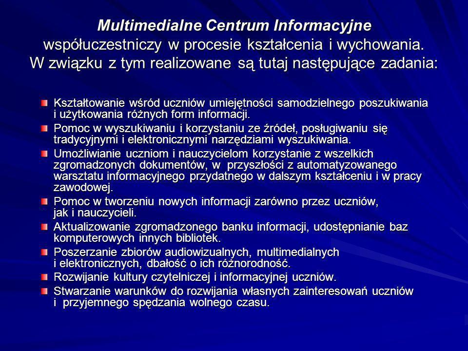 Multimedialne Centrum Informacyjne współuczestniczy w procesie kształcenia i wychowania. W związku z tym realizowane są tutaj następujące zadania: