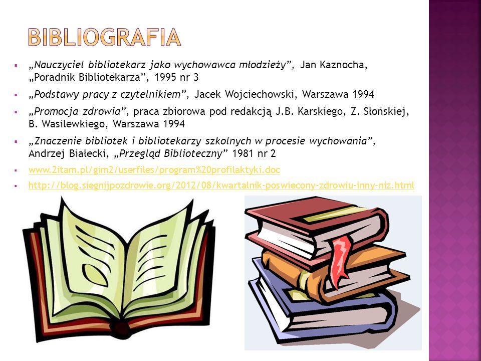 """Bibliografia """"Nauczyciel bibliotekarz jako wychowawca młodzieży , Jan Kaznocha, """"Poradnik Bibliotekarza , 1995 nr 3."""