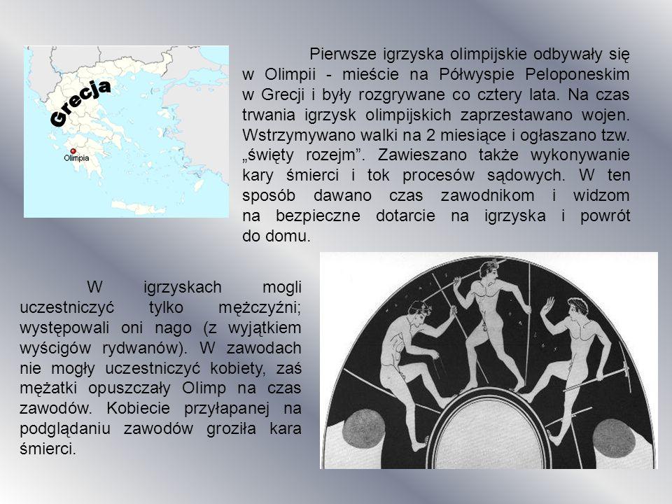 """Pierwsze igrzyska olimpijskie odbywały się w Olimpii - mieście na Półwyspie Peloponeskim w Grecji i były rozgrywane co cztery lata. Na czas trwania igrzysk olimpijskich zaprzestawano wojen. Wstrzymywano walki na 2 miesiące i ogłaszano tzw. """"święty rozejm . Zawieszano także wykonywanie kary śmierci i tok procesów sądowych. W ten sposób dawano czas zawodnikom i widzom na bezpieczne dotarcie na igrzyska i powrót do domu."""