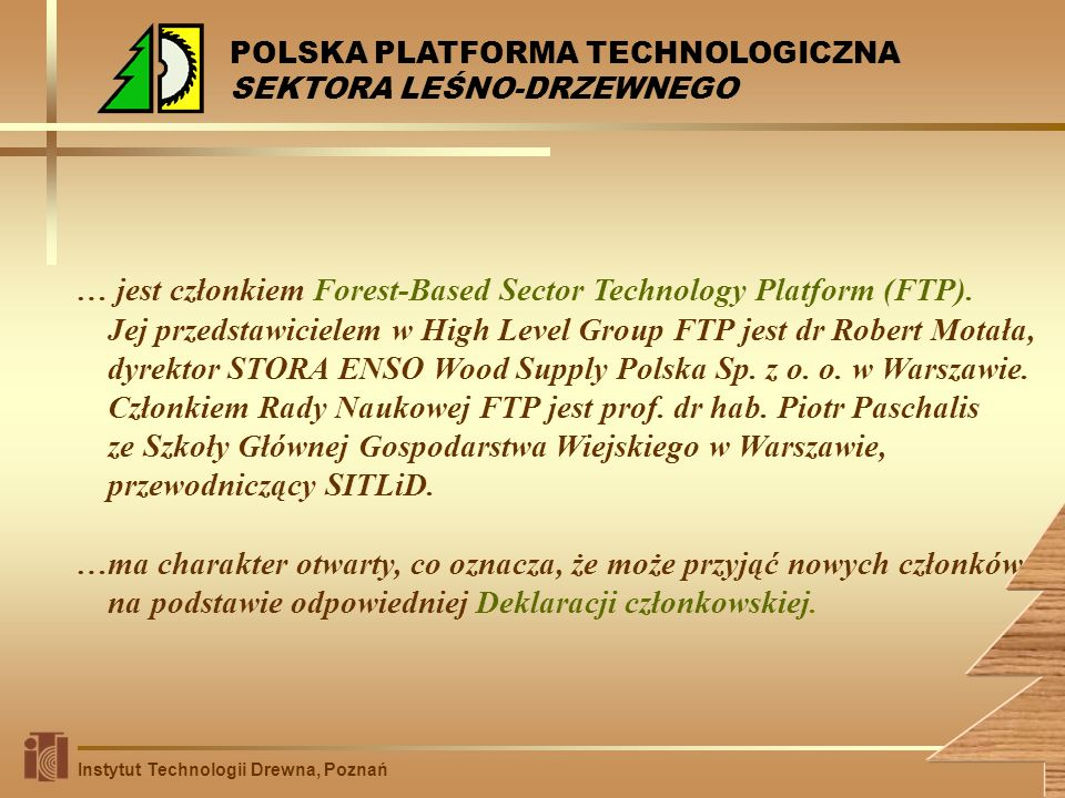 … jest członkiem Forest-Based Sector Technology Platform (FTP).
