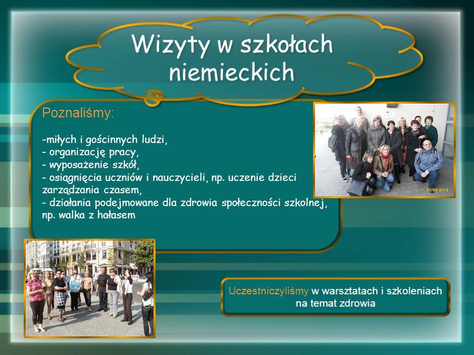 Wizyty w szkołach niemieckich Poznaliśmy: miłych i gościnnych ludzi,