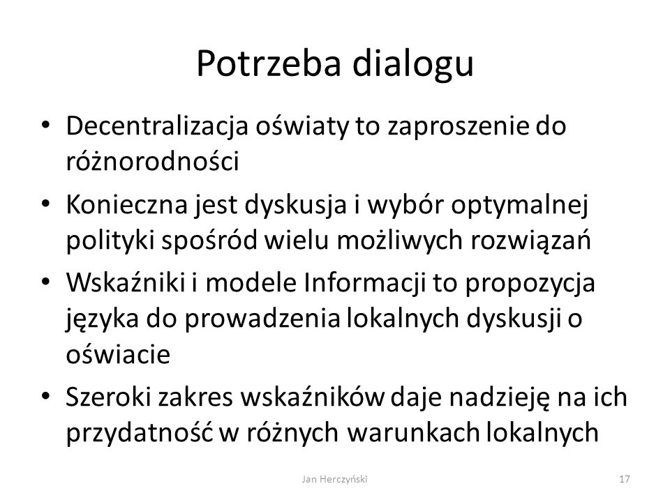 Potrzeba dialogu Decentralizacja oświaty to zaproszenie do różnorodności.