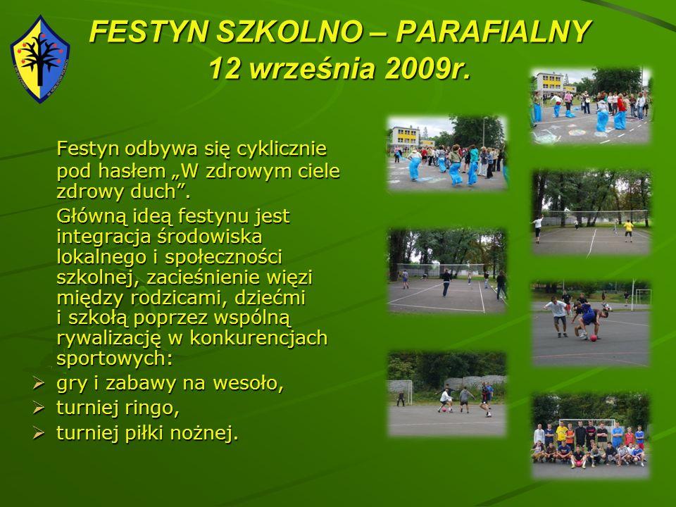 FESTYN SZKOLNO – PARAFIALNY 12 września 2009r.