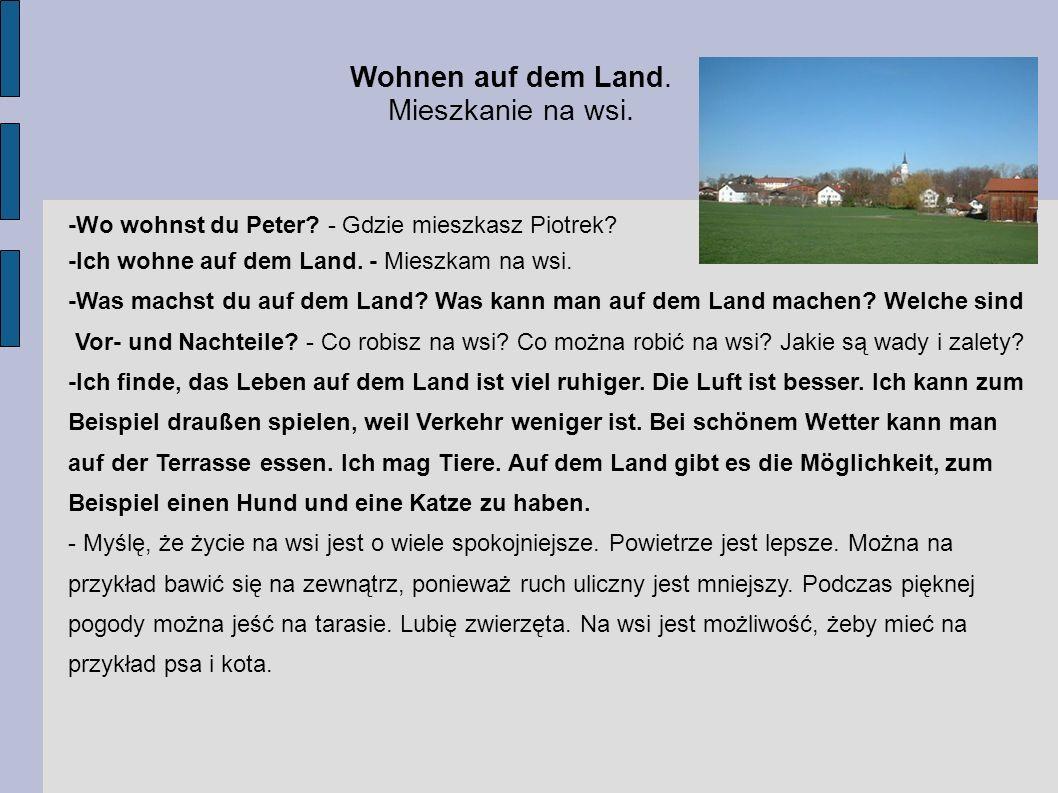 Wohnen auf dem Land. Mieszkanie na wsi.