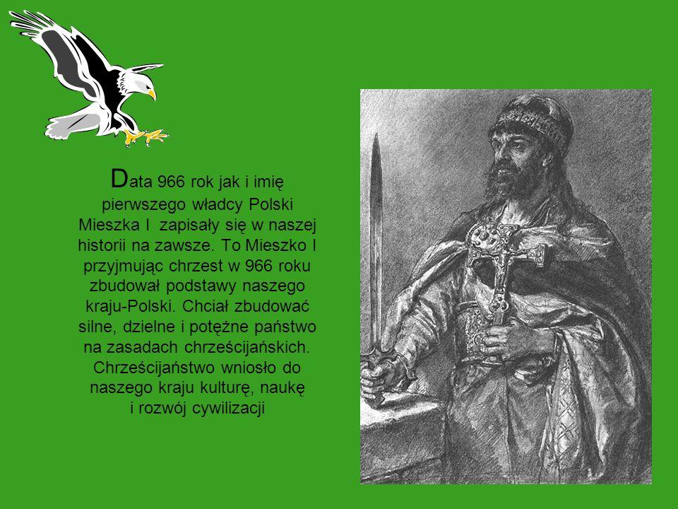 Data 966 rok jak i imię pierwszego władcy Polski Mieszka I zapisały się w naszej historii na zawsze.