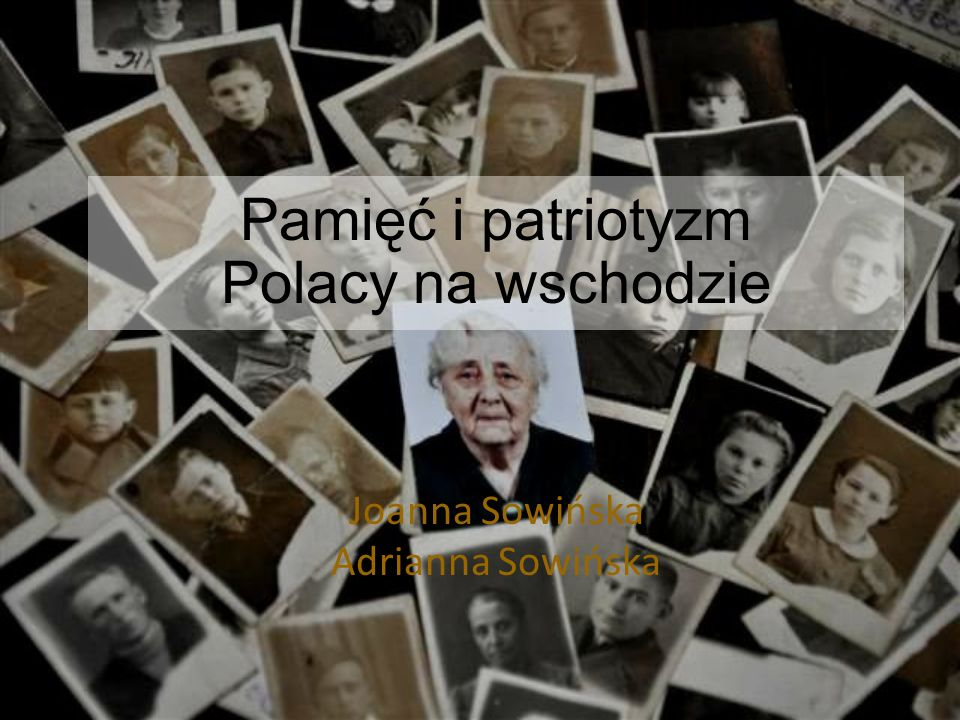 Pamięć i patriotyzm Polacy na wschodzie