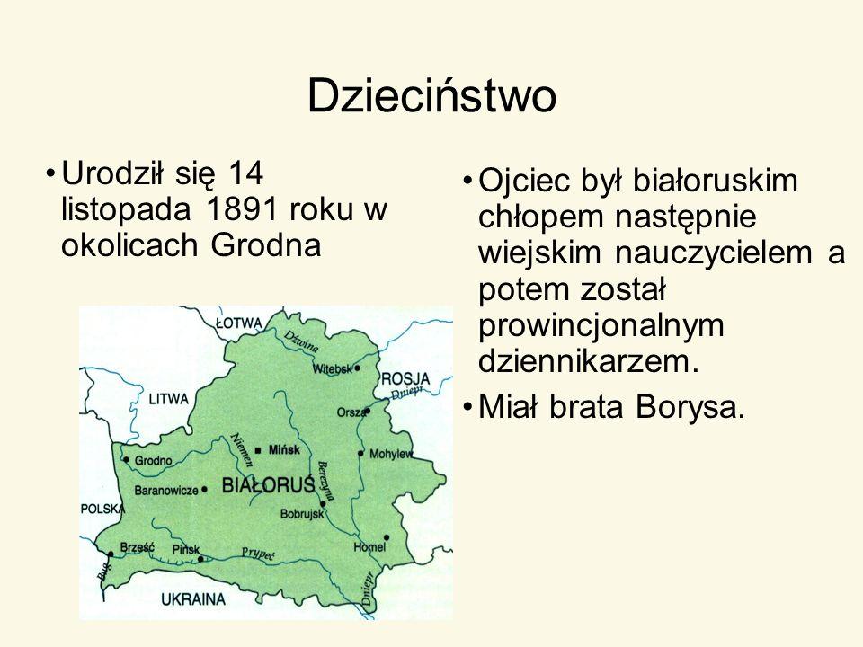 Dzieciństwo Urodził się 14 listopada 1891 roku w okolicach Grodna