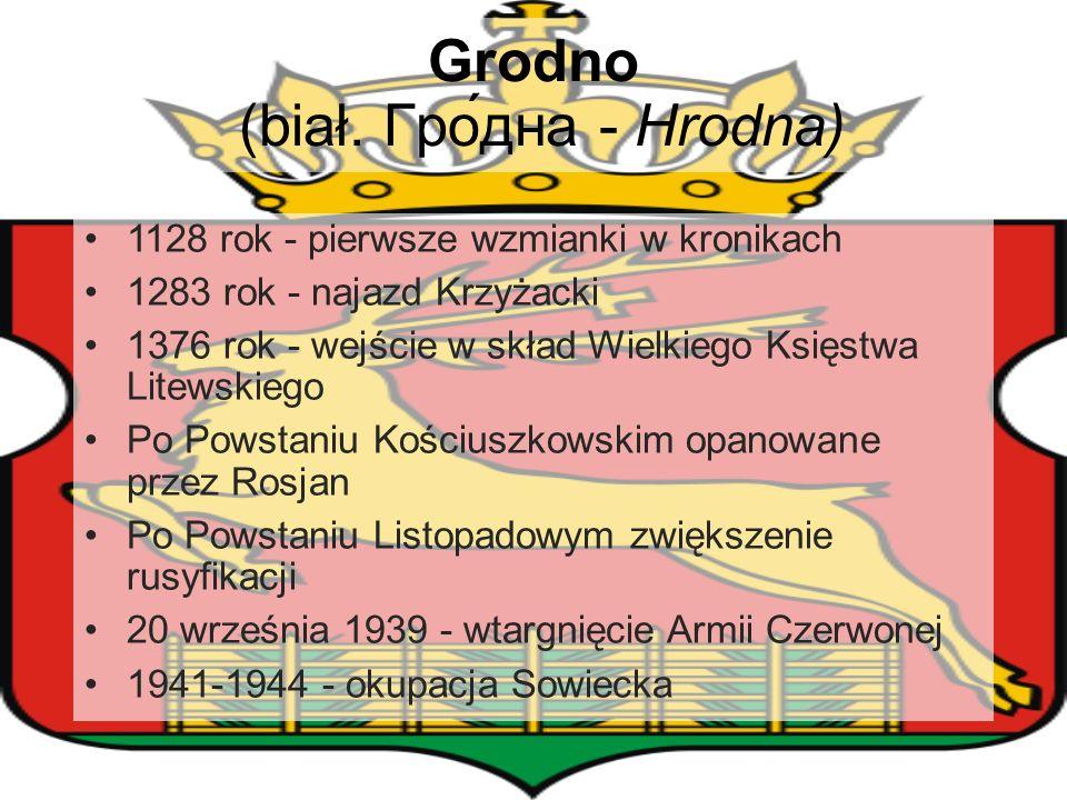Grodno (biał. Гро́дна - Hrodna)