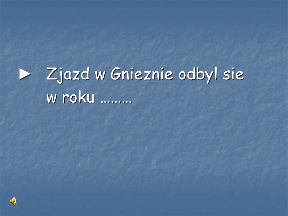 ► Zjazd w Gnieznie odbyl sie