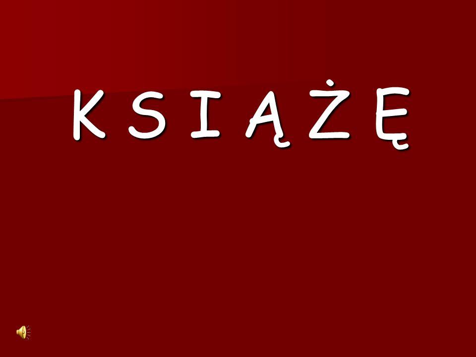 K S I Ą Ż Ę