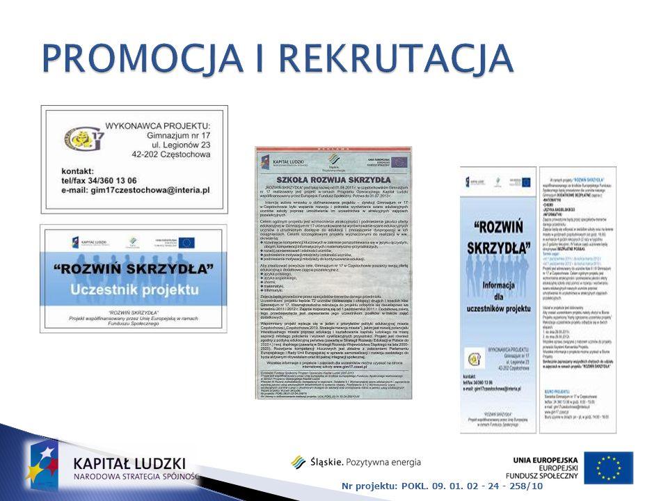 PROMOCJA I REKRUTACJA Nr projektu: POKL. 09. 01. 02 - 24 - 258/10