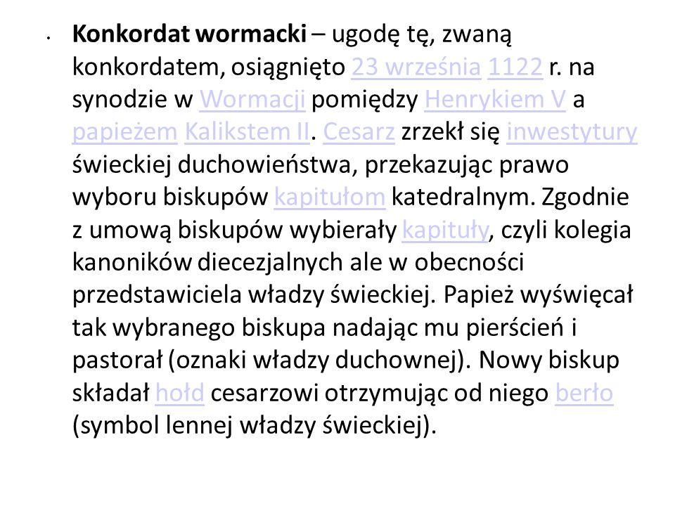 Konkordat wormacki – ugodę tę, zwaną konkordatem, osiągnięto 23 września 1122 r.